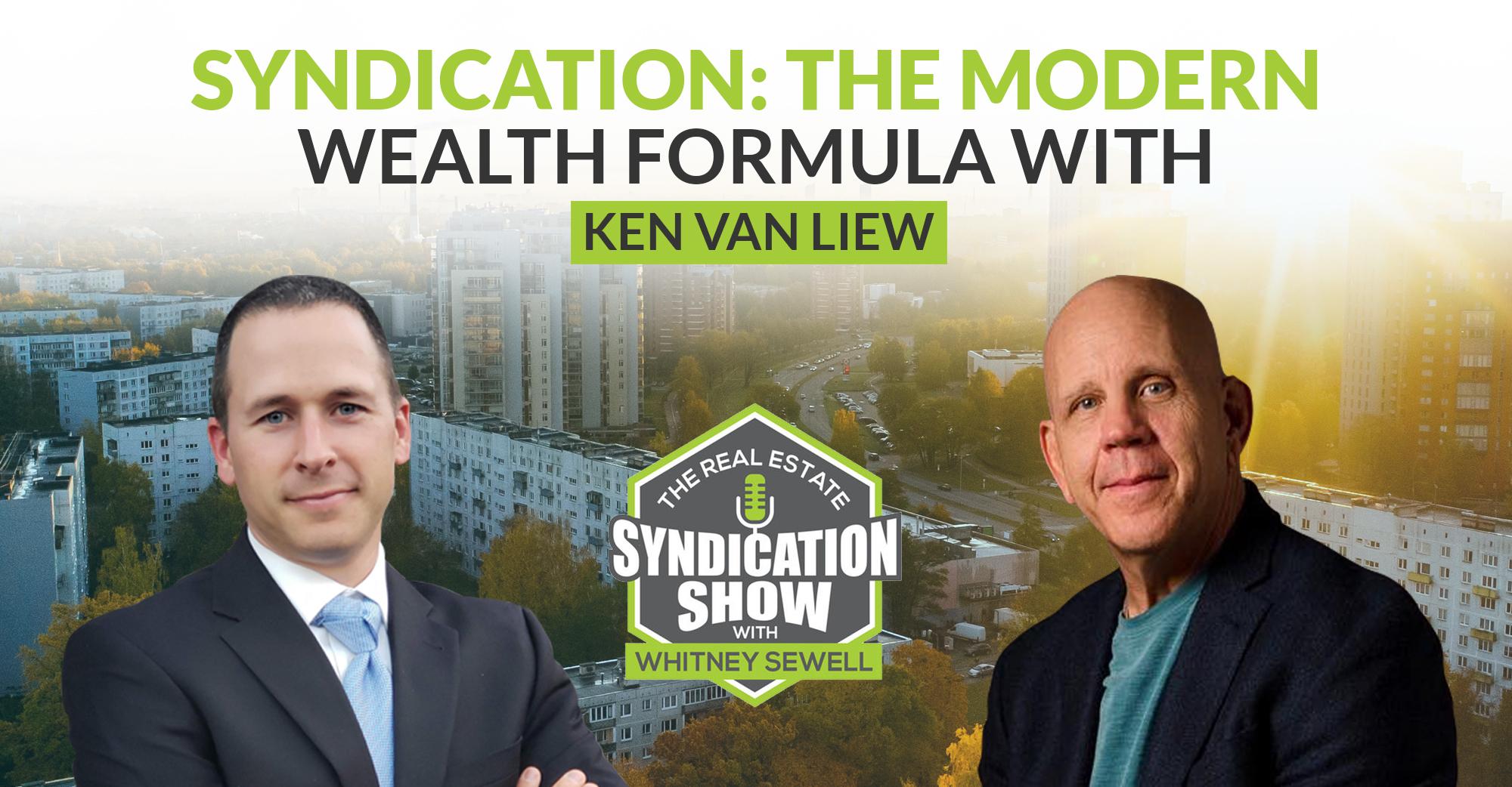 Syndication: The Modern Wealth Building Formula with Ken Van Liew