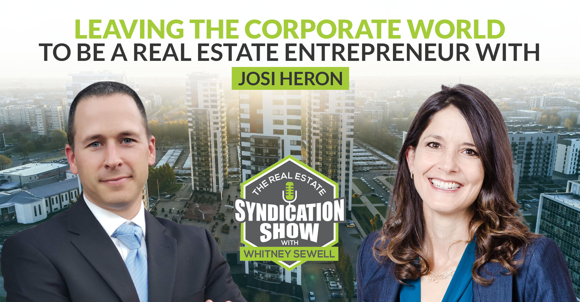 Leaving the Corporate World To Be A Real Estate Entrepreneur with Josi Heron
