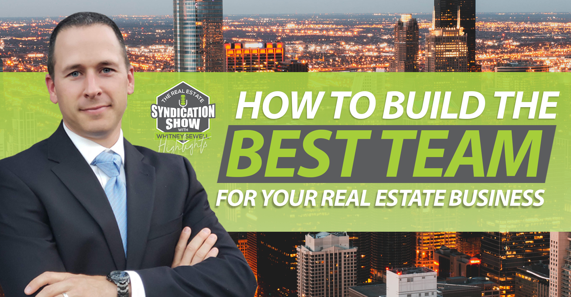 How To Build the Best Team For Your Real Estate Business