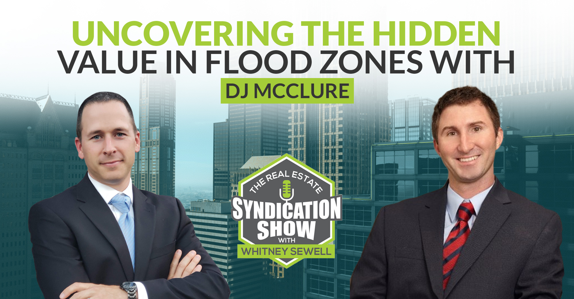 Uncovering the Hidden Value in Flood Zones With DJ McClure