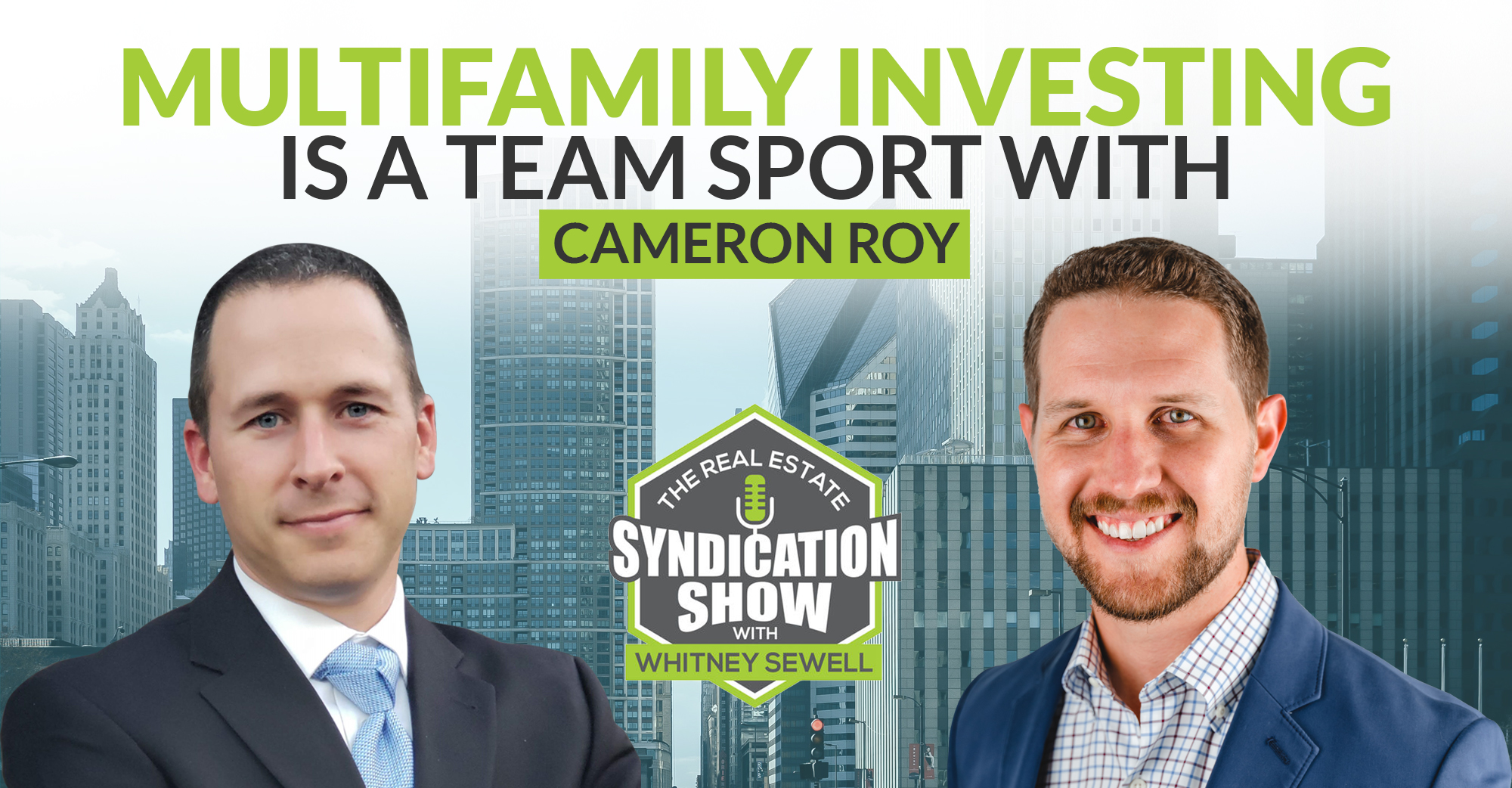 Multifamily Investing Is A Team Sport With Cameron Roy
