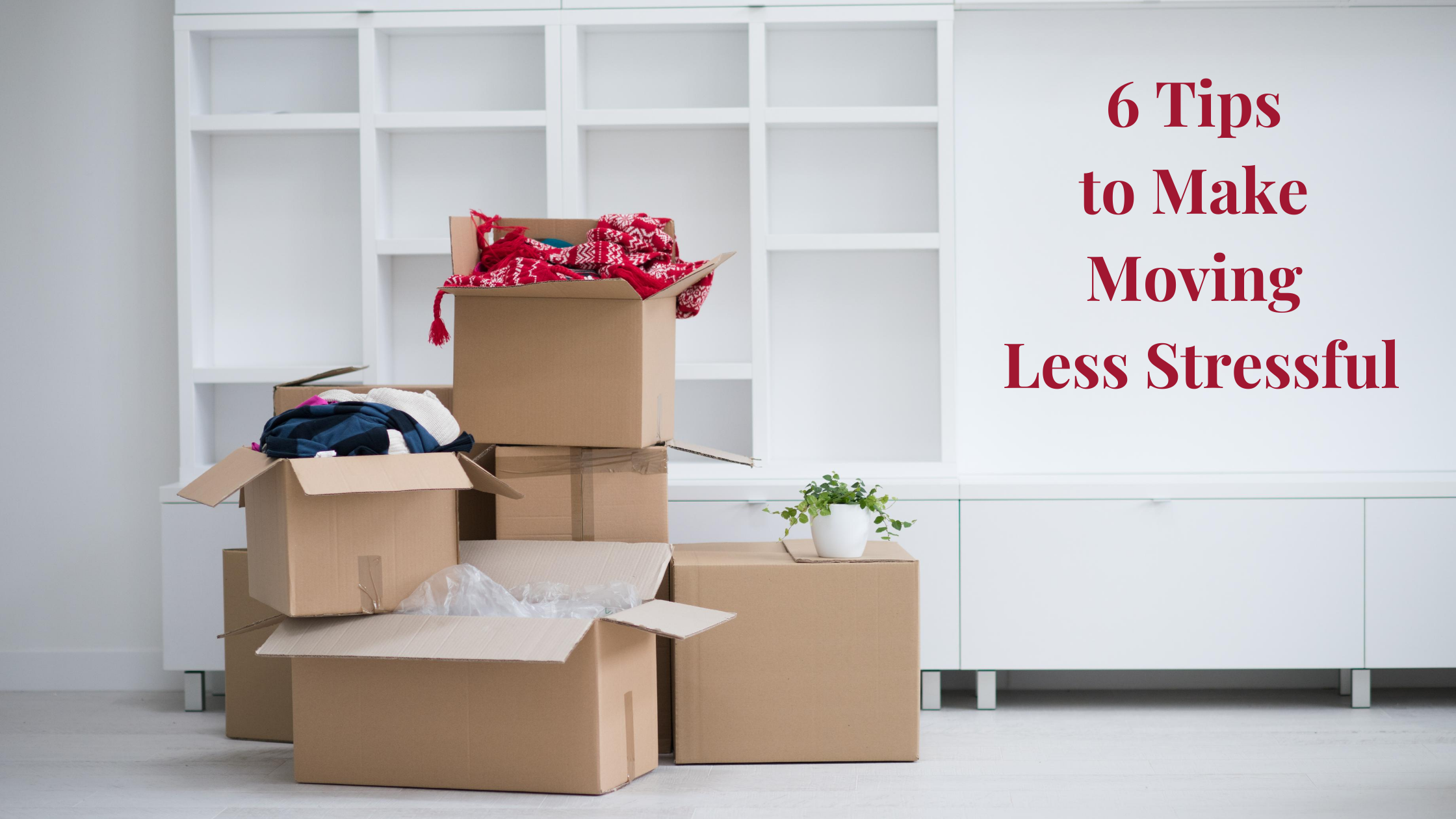6 Tips to Make Moving Less Stressful