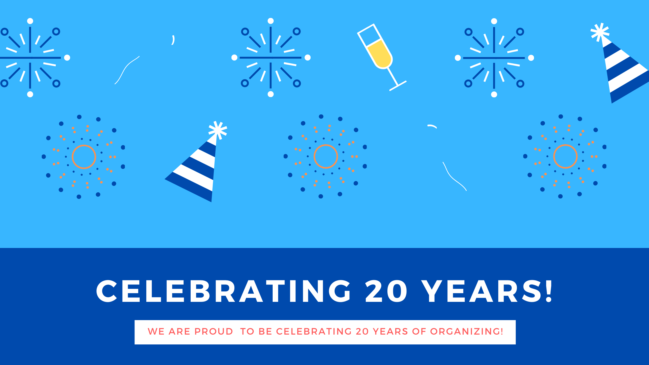 Celebrating 20 Years of Organizing!