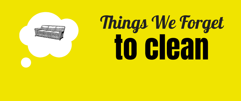 Things We Forget to Clean