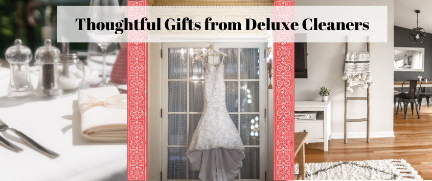 Thoughtful Gifts to Give From Deluxe Cleaners