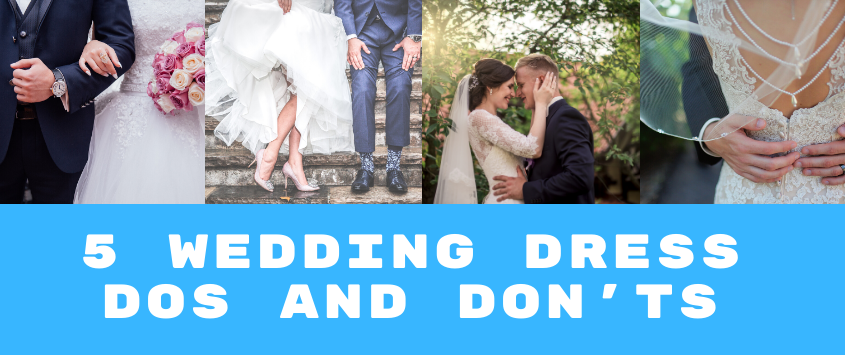 5 Wedding Dress Dos and Don'ts
