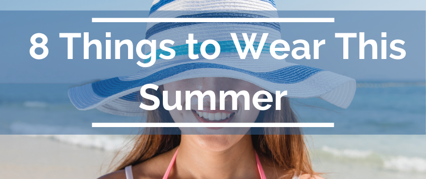 8 Things to Wear This Summer