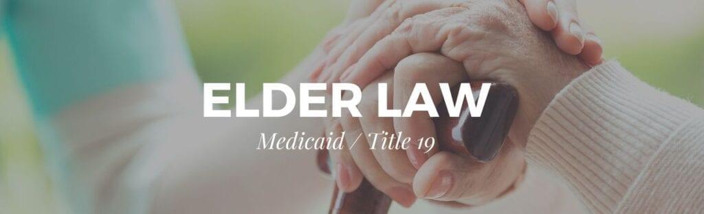 Elder Law -Medicaid - Title 19