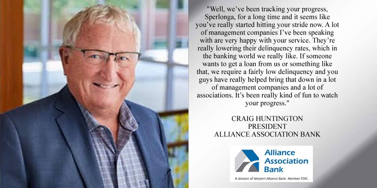 CRAIG HUNTINGTON, PRESIDENT OF ALLIANCE ASSOCIATION BANK TALKS ABOUT CREDIT REPORTING WITH SPERLONGA