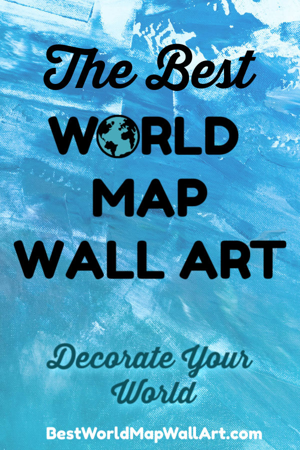 Best World Map Wall Art Decorate World by BestWorldMapWallArt.com