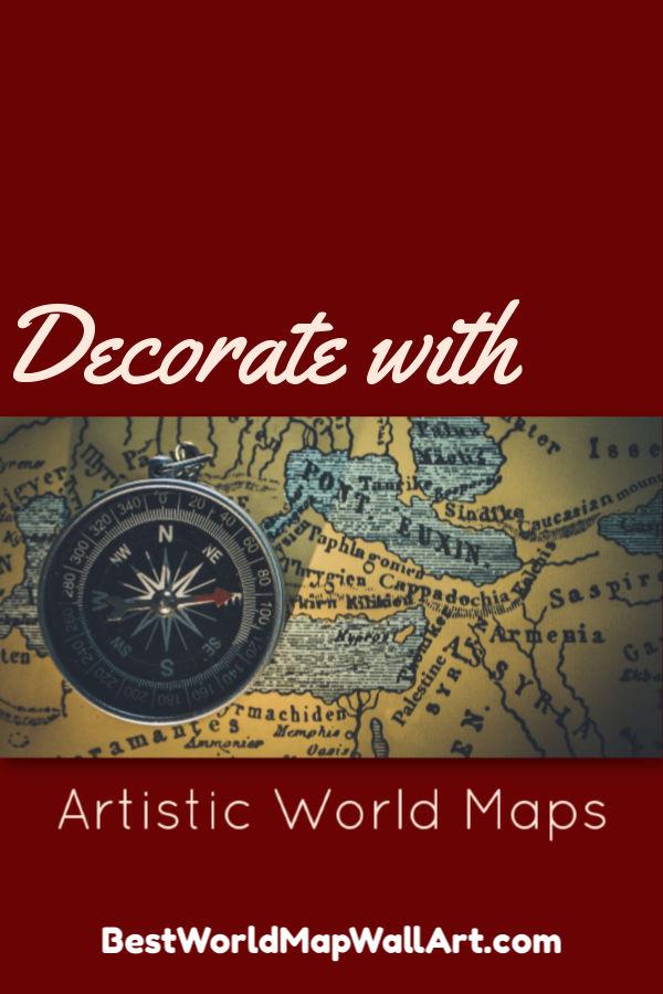 Decorate with Artistic Map Artwork by BestWorldMapWallArt.com