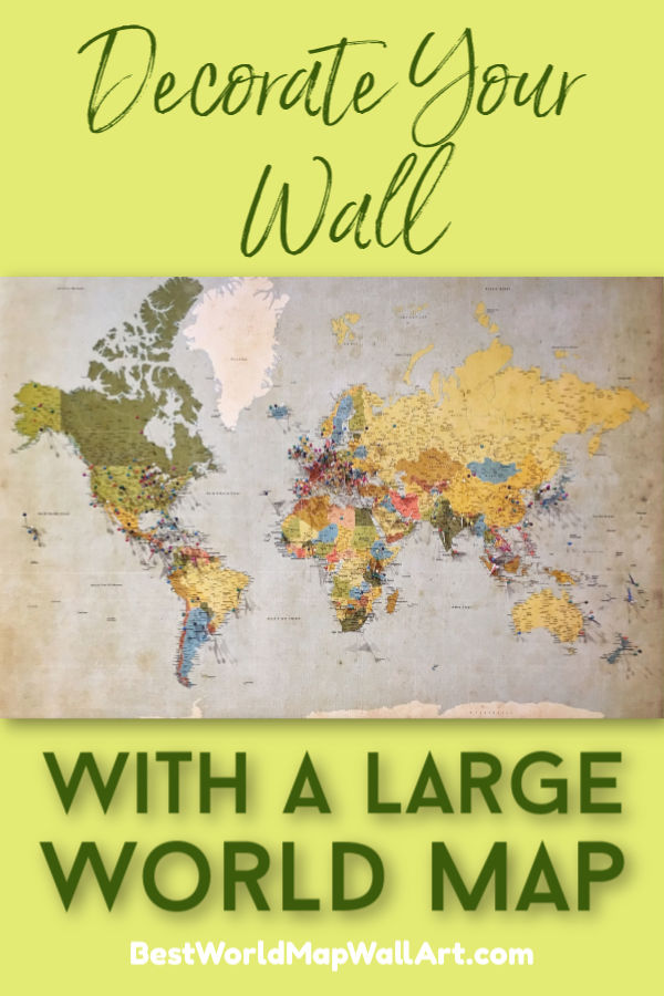 Decorate with Large World Map by BestWorldMapWallArt.com