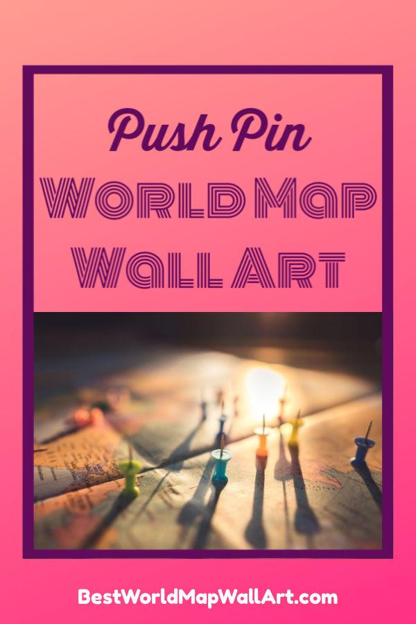 Push Pin World Map Wall Art by BestWorldMapWallArt.com