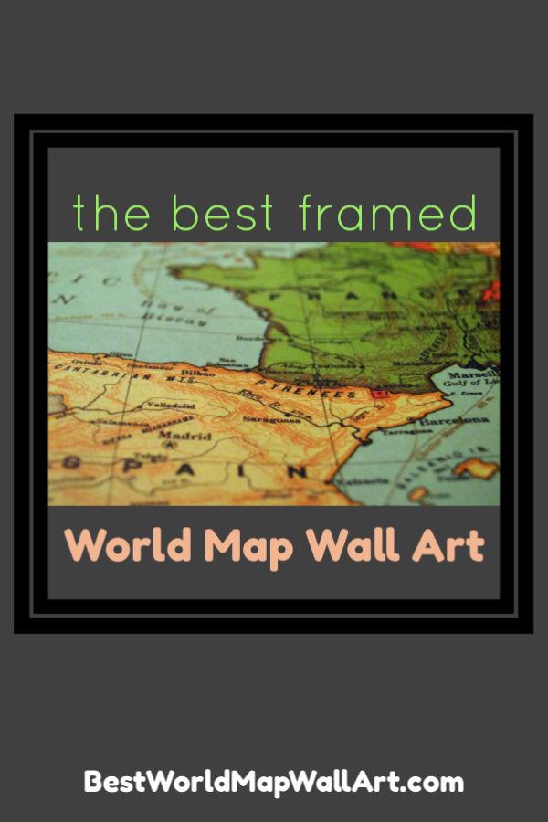 The Best Framed World Map Artwork by BestWorldMapWallArt.com