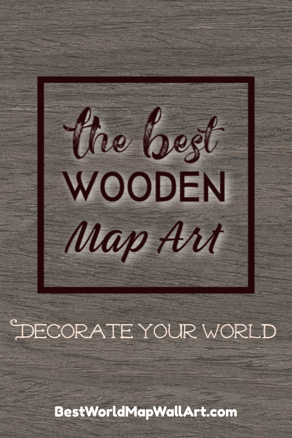 Wooden World Map Art by BestWorldMapWallArt.com