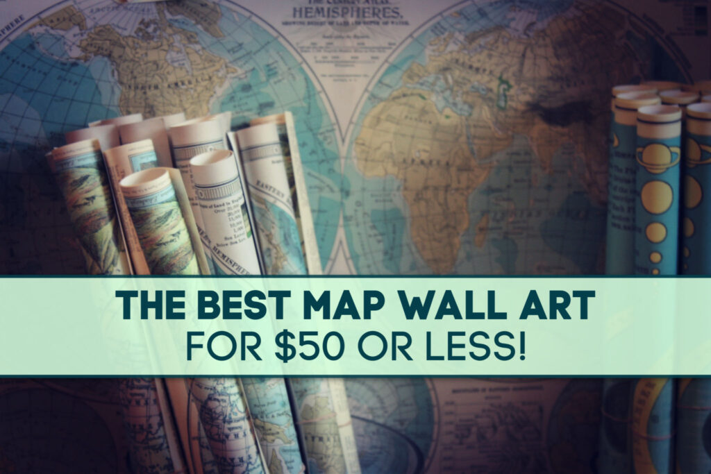 Best Map Wall Art for $50 or Less by BestWorldMapWallArt.com