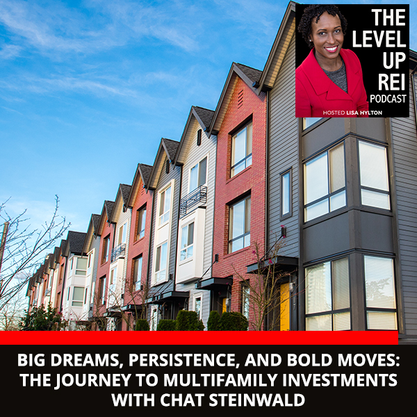 Big Dreams, Persistence, And Bold Moves: The Journey To Multifamily Investments With Chat Steinwald