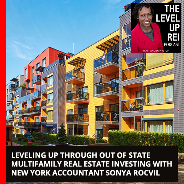 Leveling Up Through Out Of State Multifamily Real Estate Investing With New York Accountant Sonya Rocvil
