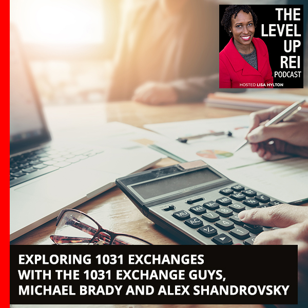 Exploring 1031 Exchanges With The 1031 Exchange Guys, Michael Brady And Alex Shandrovsky