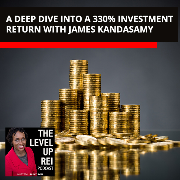 A Deep Dive Into A 330% Investment Return With James Kandasamy