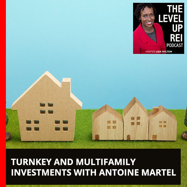 Turnkey And Multifamily Investments With Antoine Martel