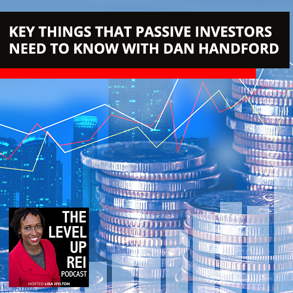 Key Things That Passive Investors Need To Know With Dan Handford