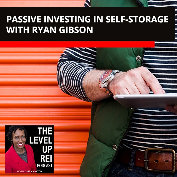 Passive Investing In Self-Storage With Ryan Gibson