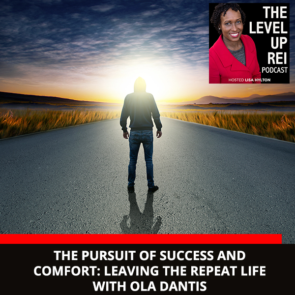 The Pursuit of Success and Comfort: Leaving the Repeat Life with Ola Dantis