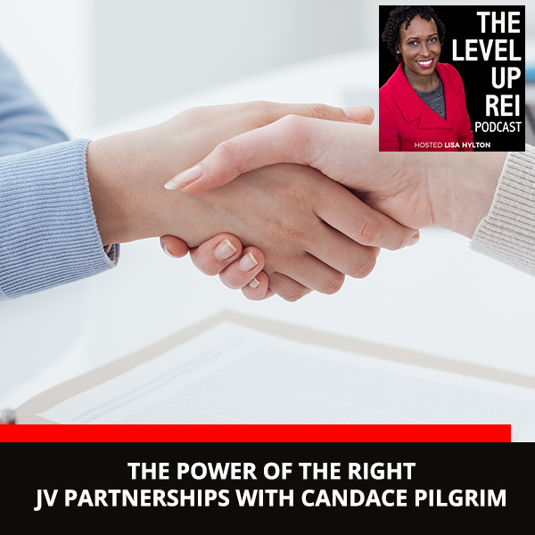 The Power Of The Right JV Partnerships With Candace Pilgrim