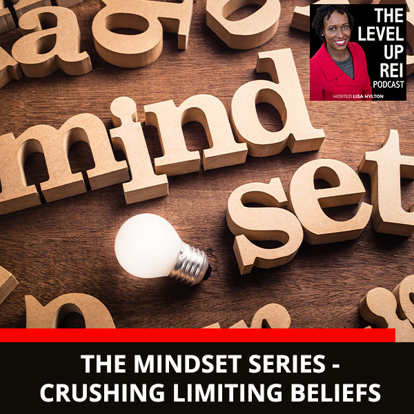 The Mindset Series – Crushing Limiting Beliefs