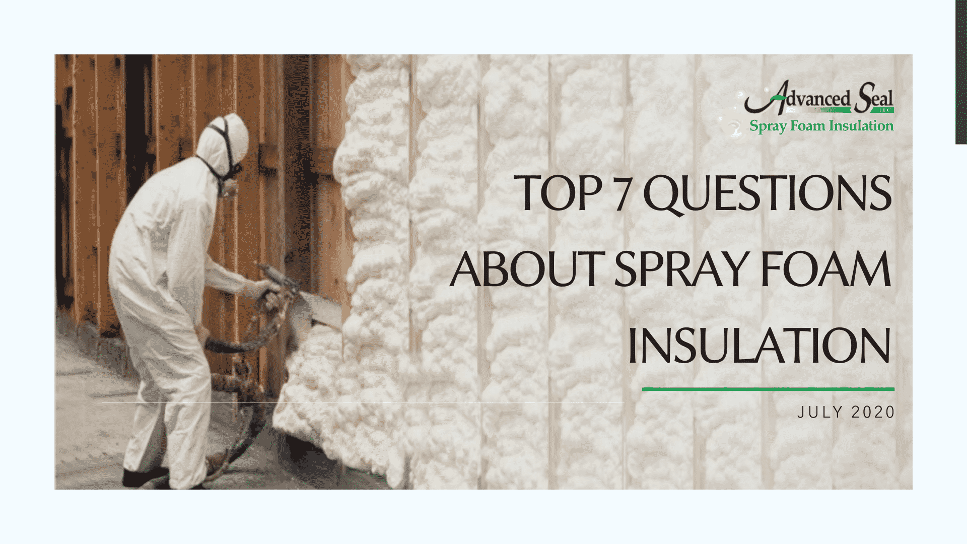 Top 7 Questions about Spray Foam Insulation
