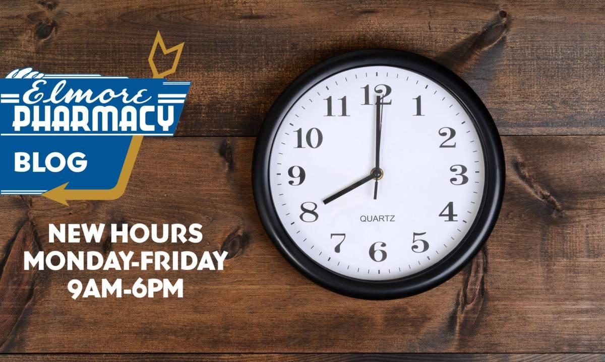 Elmore Pharmacy 2017 New Hours 9am-6pm Monday-Friday