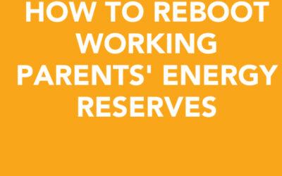 How to reboot working parents' energy   Joanna Clark   Ctrl+Alt+Del w/ Lisa Duerre
