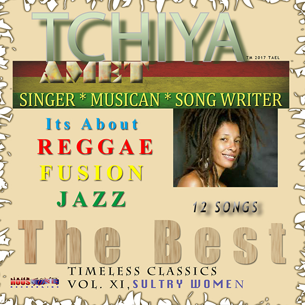 Timeless Classics, Volume XI Tchiya Amet, The Best (Sultry Women Series)
