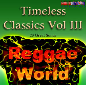 Timeless Classics Volume III Reggae World
