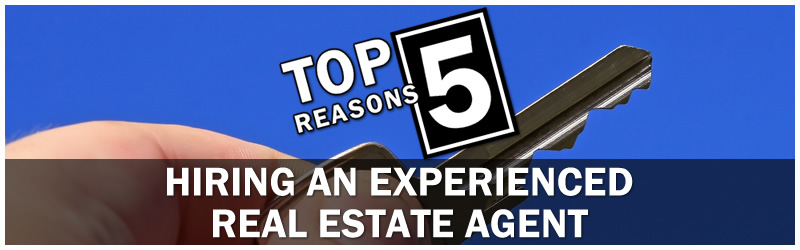 5 Important Reasons to Hire an Experienced Agent