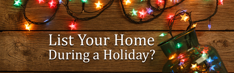 List Your Home During a Holiday?