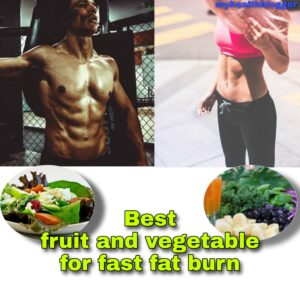 Best Fruit and Vegetable for Fast Fat Burn