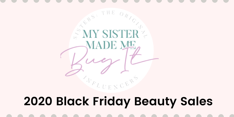 A Sister's Guide to the 2020 Black Friday Beauty Deals