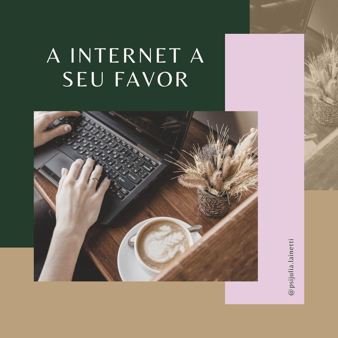 A internet a seu favor – Saúde mental em tempos de quarentena