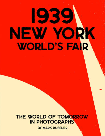 1939 New York World's Fair: The World of Tomorrow in Photographs Cover