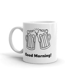 Good Morning Beer Coffee Mug!