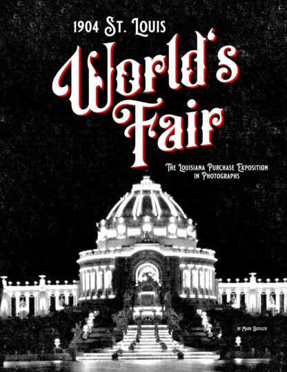 1904 St. Louis World's Fair: The Louisiana Purchase Exposition in Photographs Cover
