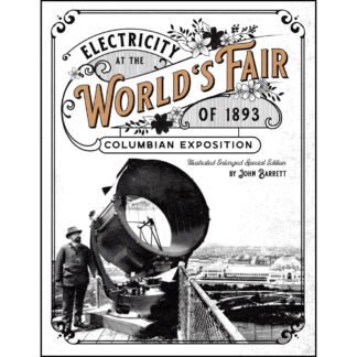 Electricity at the World's Fair of 1893 Columbian Exposition: Illustrated Enlarged Special Edition