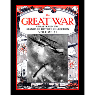 The Great War Remastered WW1 Standard History Collection Volume 31