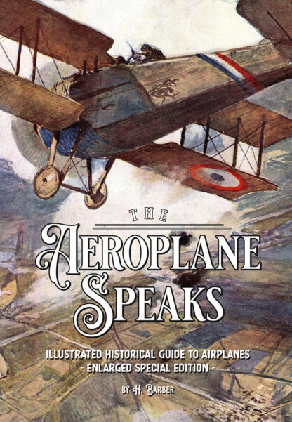 The Aeroplane Speaks: Illustrated Historical Guide To Airplanes Cover