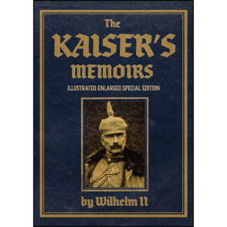 The Kaiser's Memoirs: Illustrated Enlarged Special Edition