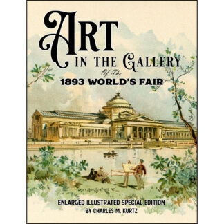 Art in the Gallery of the 1893 World's Fair: Enlarged Illustrated Special Edition