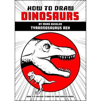 How To Draw Dinosaurs By Mark Bussler: Tyrannosaurus Rex