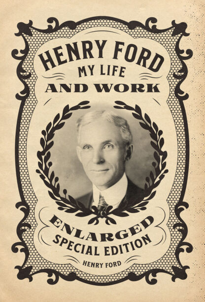 Henry Ford My Life and Work Enlarged Special Edition Cover